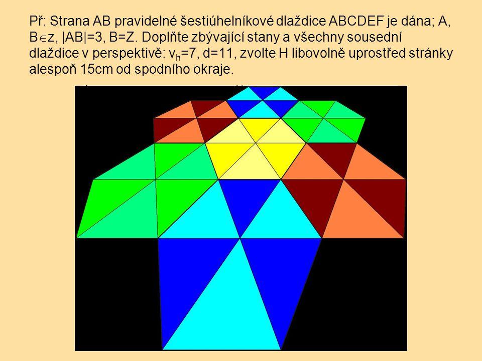 Př: Strana AB pravidelné šestiúhelníkové dlaždice ABCDEF je dána; A, Bz, |AB|=3, B=Z.
