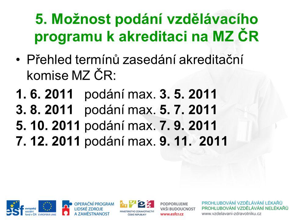 5. Možnost podání vzdělávacího programu k akreditaci na MZ ČR