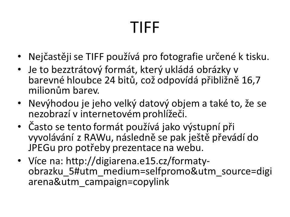 TIFF Nejčastěji se TIFF používá pro fotografie určené k tisku.