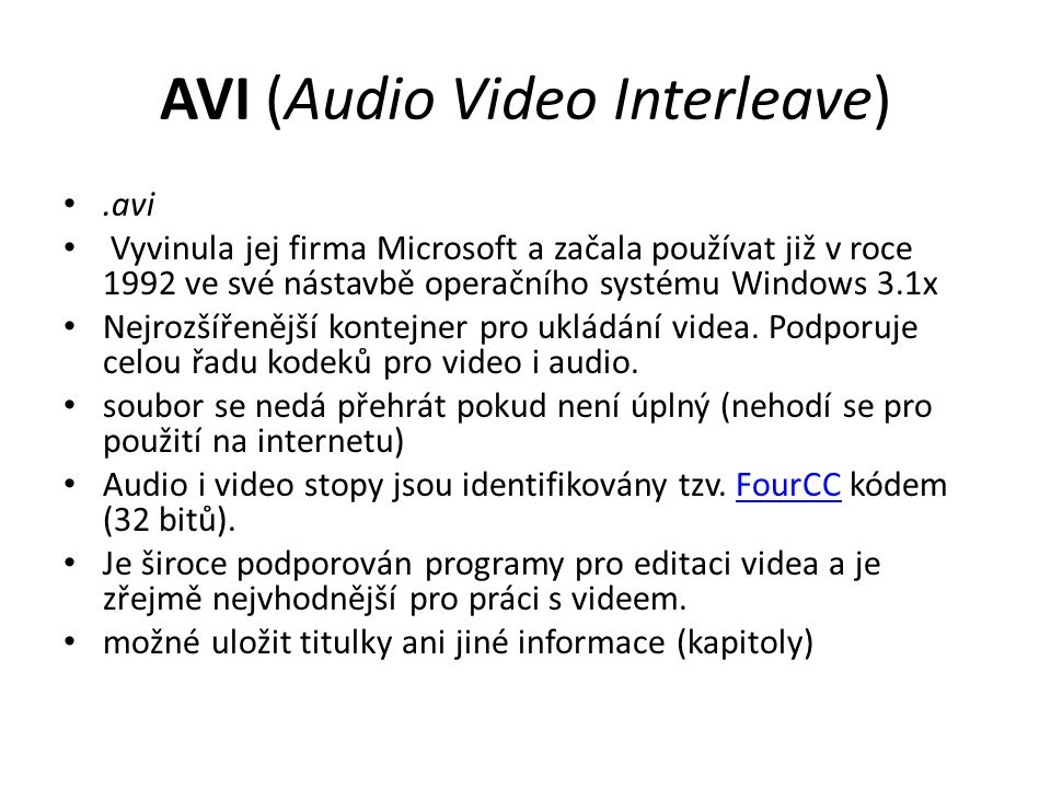 AVI (Audio Video Interleave)