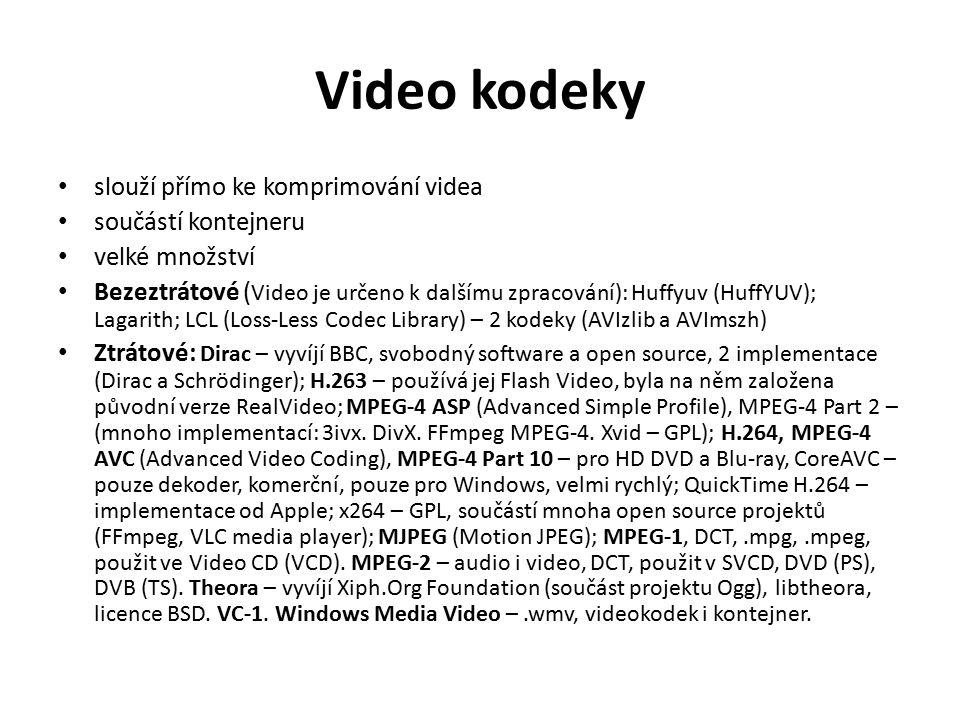 Video kodeky slouží přímo ke komprimování videa součástí kontejneru