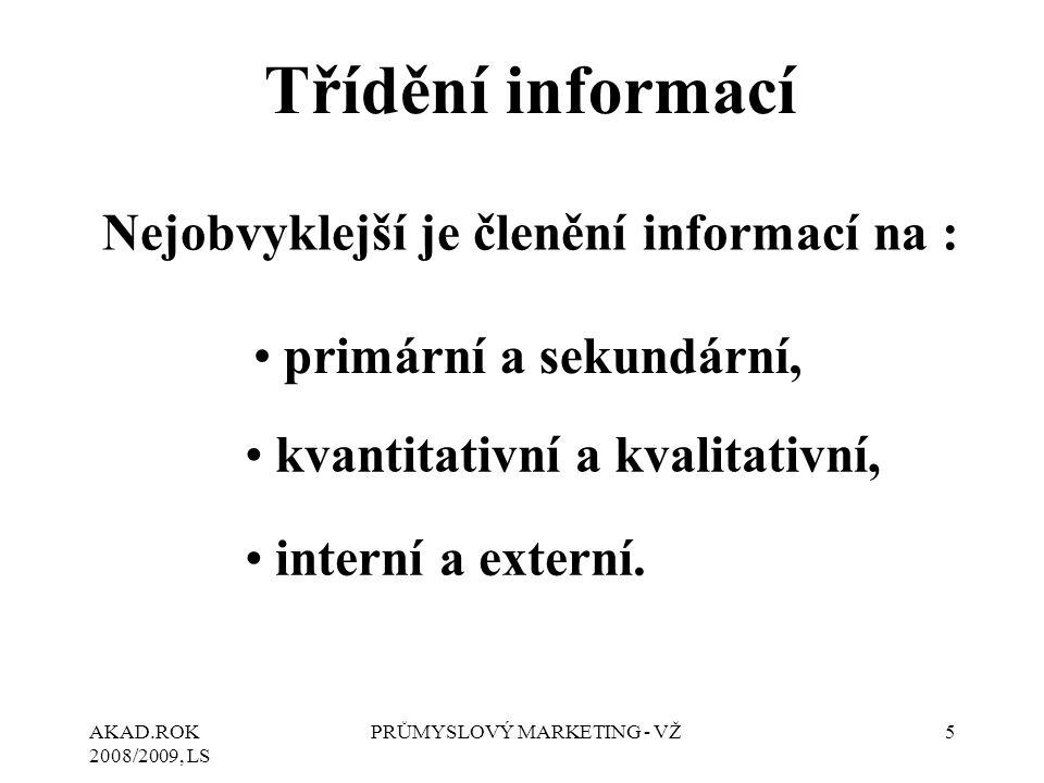 Nejobvyklejší je členění informací na :