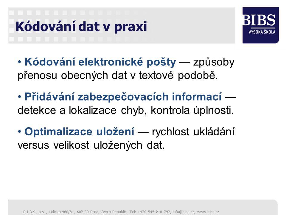 Kódování dat v praxi Kódování elektronické pošty — způsoby přenosu obecných dat v textové podobě.