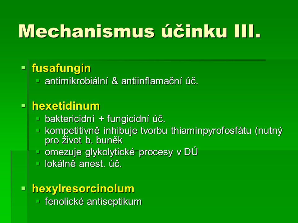 Mechanismus účinku III.