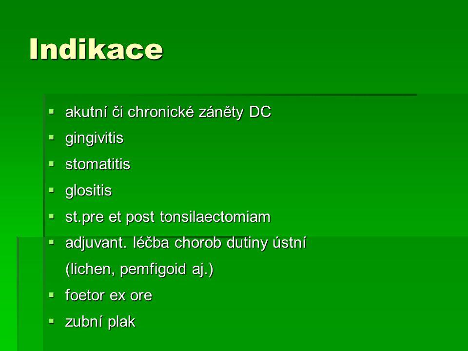 Indikace akutní či chronické záněty DC gingivitis stomatitis glositis