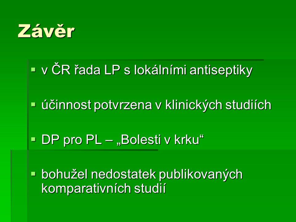 Závěr v ČR řada LP s lokálními antiseptiky