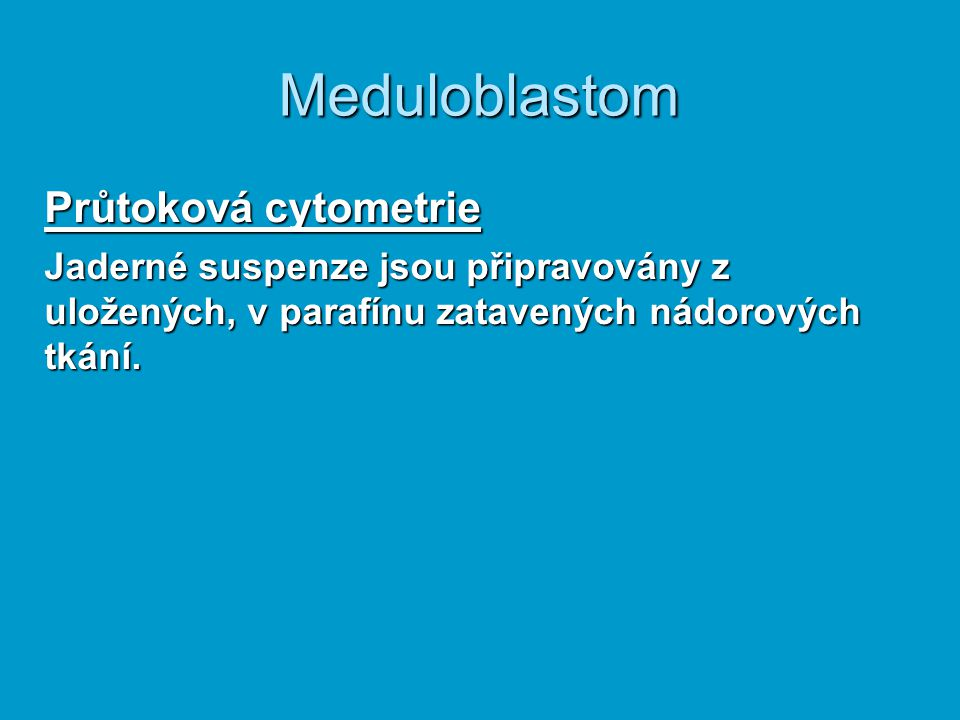 Meduloblastom Průtoková cytometrie