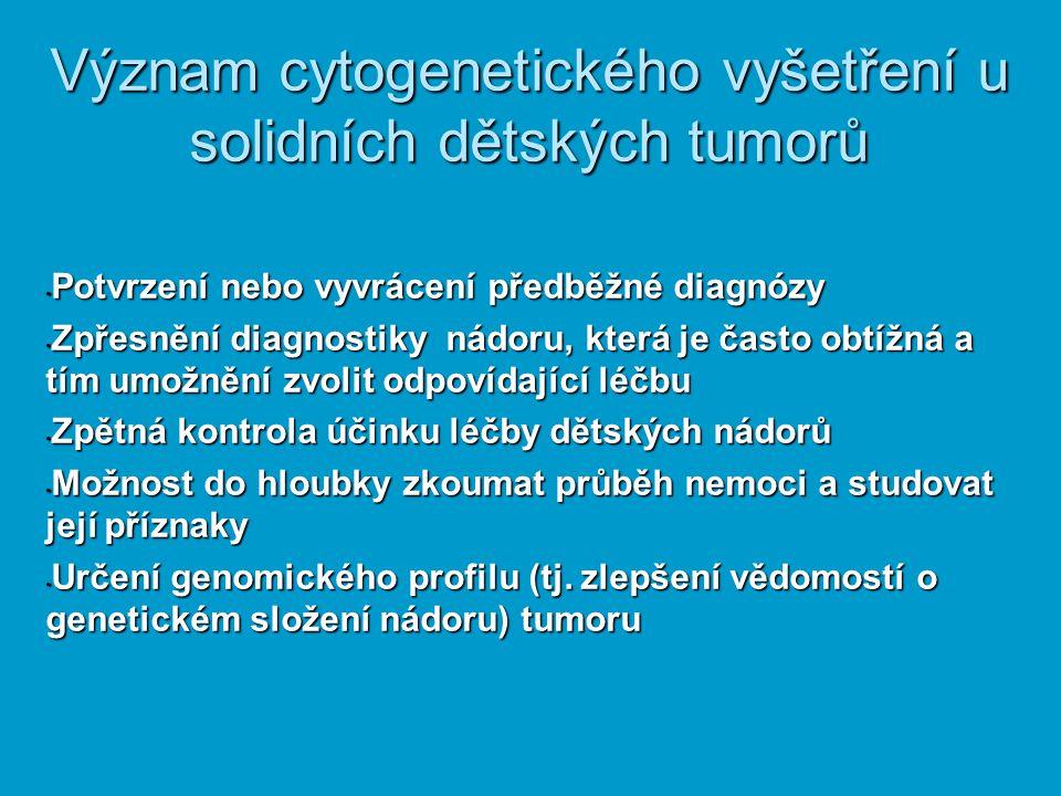 Význam cytogenetického vyšetření u solidních dětských tumorů