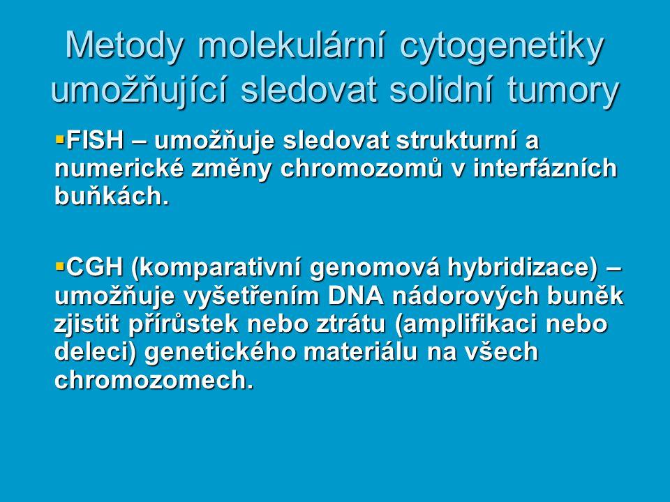 Metody molekulární cytogenetiky umožňující sledovat solidní tumory