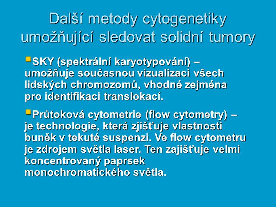 Další metody cytogenetiky umožňující sledovat solidní tumory