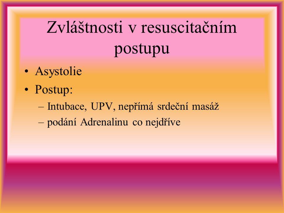 Zvláštnosti v resuscitačním postupu