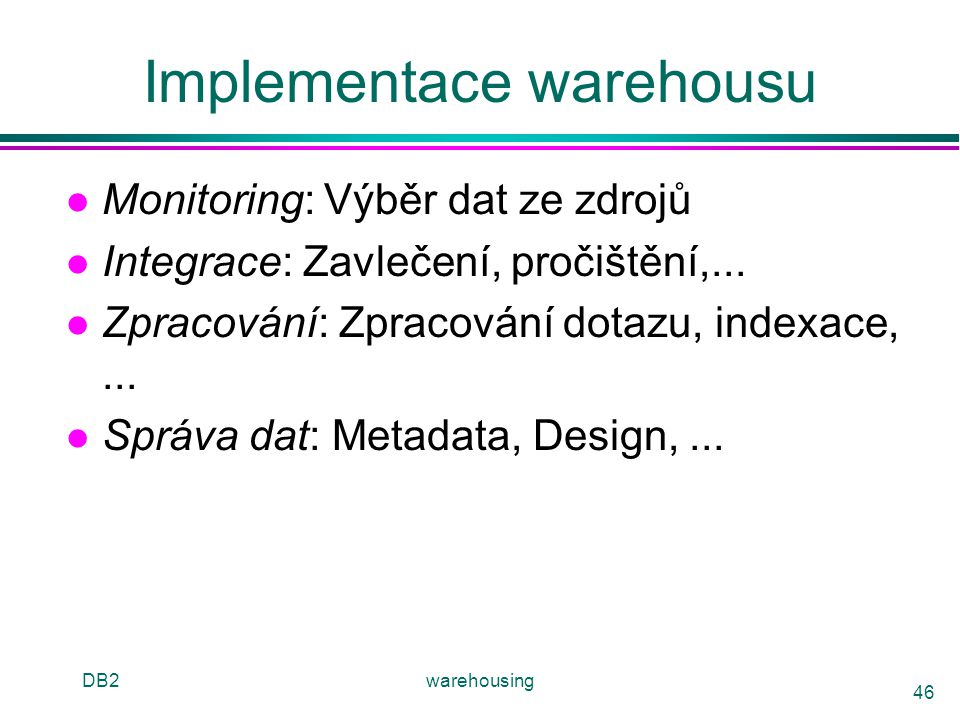 Implementace warehousu