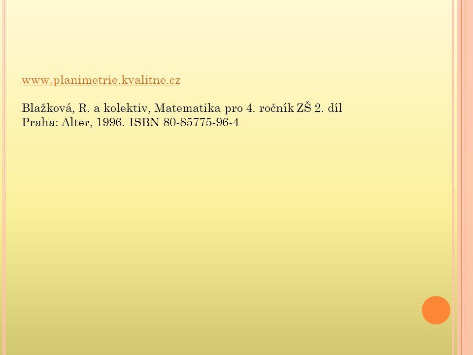 www.planimetrie.kvalitne.cz Blažková, R. a kolektiv, Matematika pro 4.