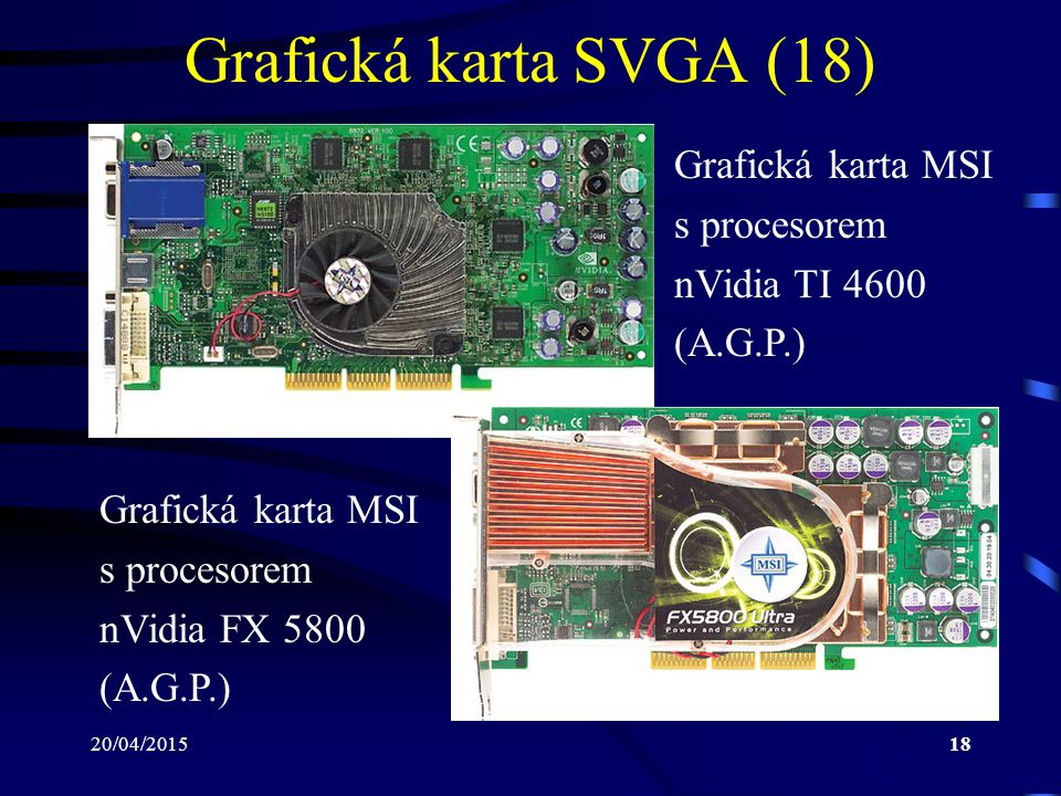 Grafická karta SVGA (18) Grafická karta MSI s procesorem