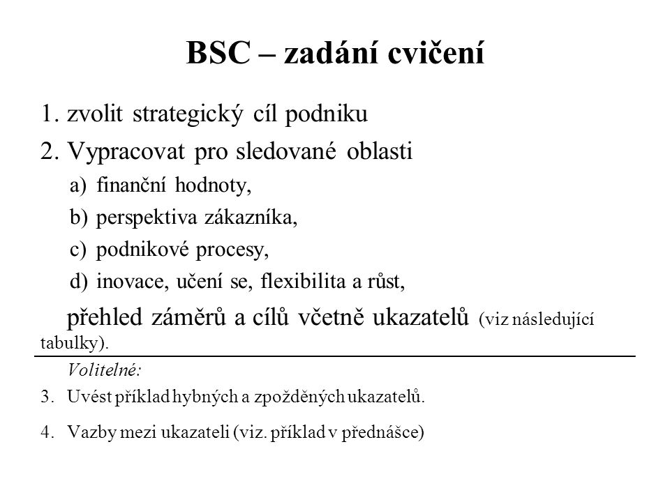 BSC – zadání cvičení zvolit strategický cíl podniku