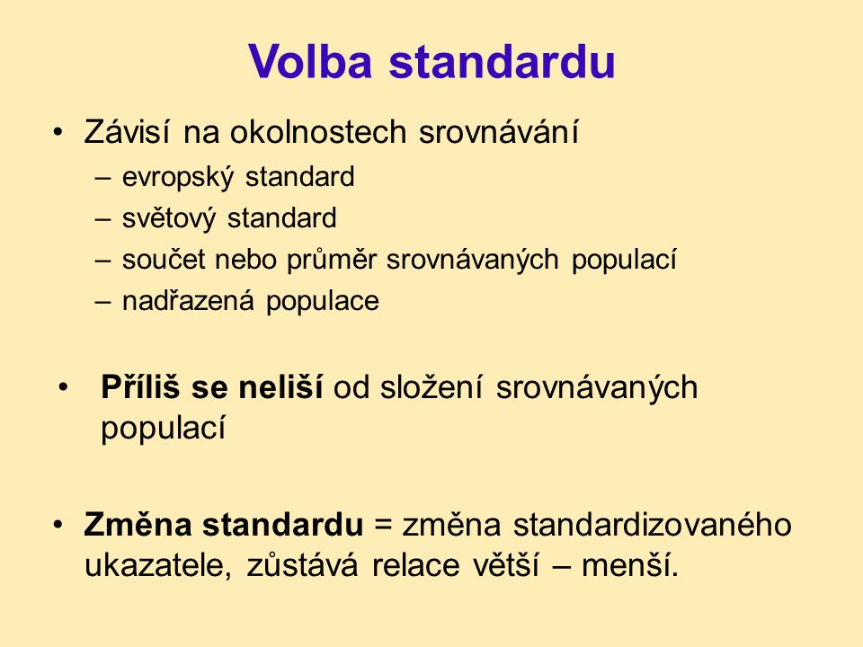 Volba standardu Závisí na okolnostech srovnávání