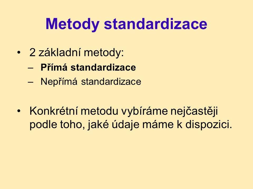 Metody standardizace 2 základní metody: