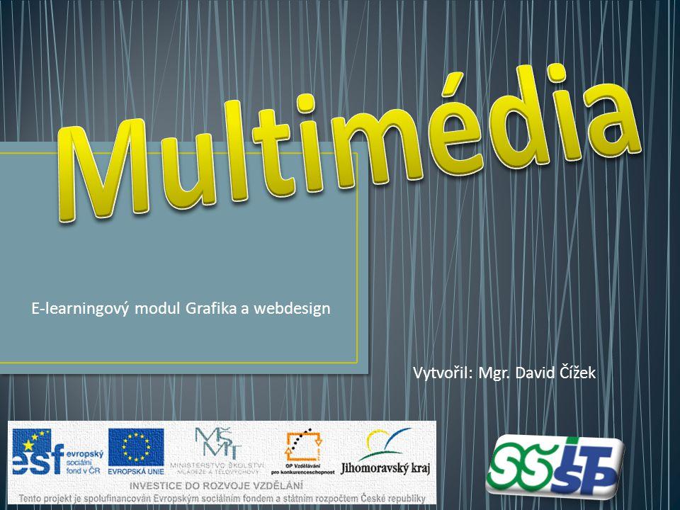 E-learningový modul Grafika a webdesign Vytvořil: Mgr. David Čížek