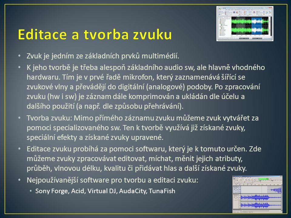 Editace a tvorba zvuku Zvuk je jedním ze základních prvků multimédií.