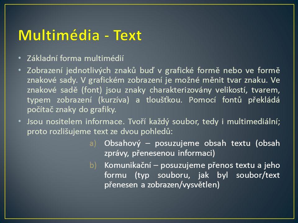 Multimédia - Text Základní forma multimédií