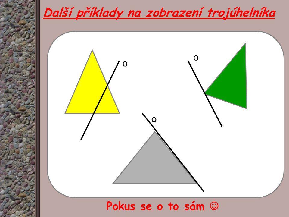 Další příklady na zobrazení trojúhelníka