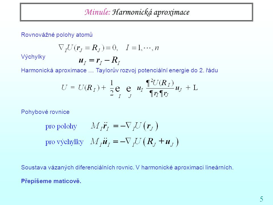 Minule: Harmonická aproximace