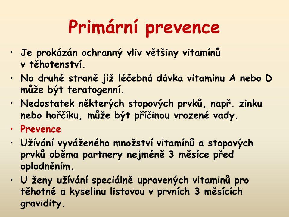 Primární prevence Je prokázán ochranný vliv většiny vitamínů v těhotenství.