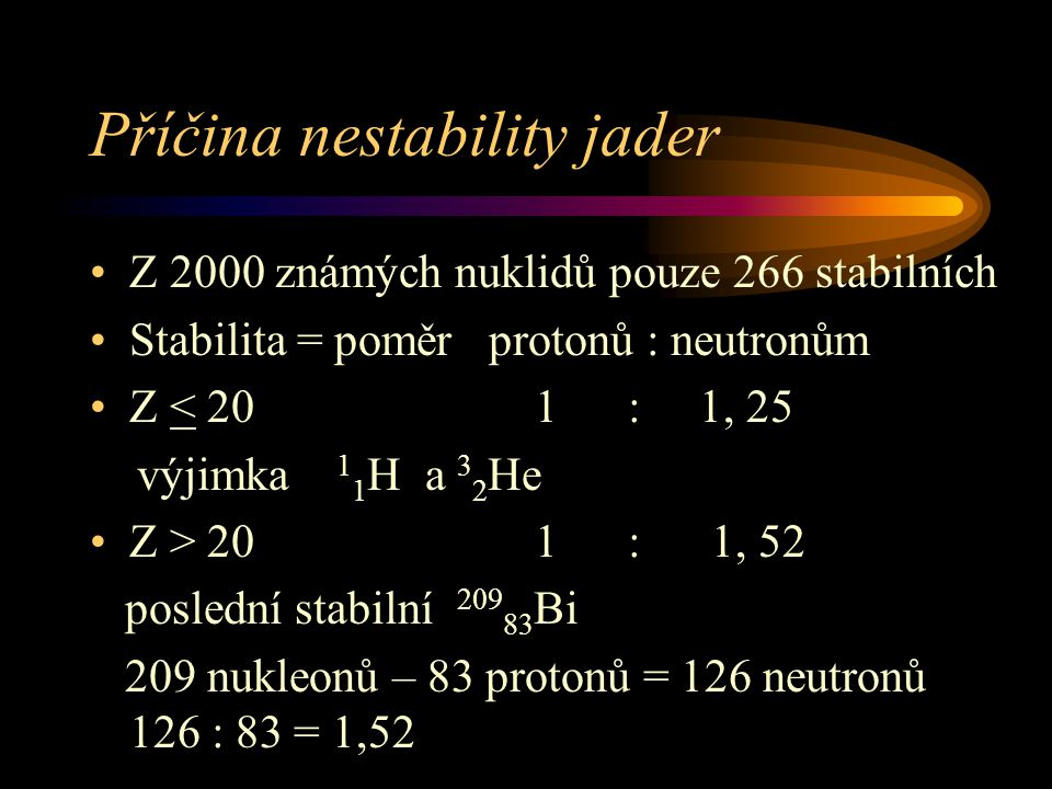 Příčina nestability jader