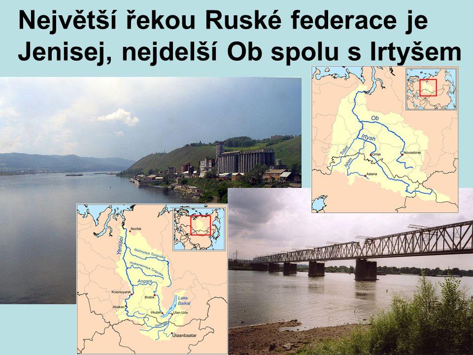 Největší řekou Ruské federace je Jenisej, nejdelší Ob spolu s Irtyšem