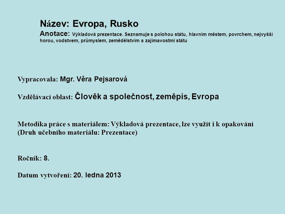 Název: Evropa, Rusko Anotace: Výkladová prezentace