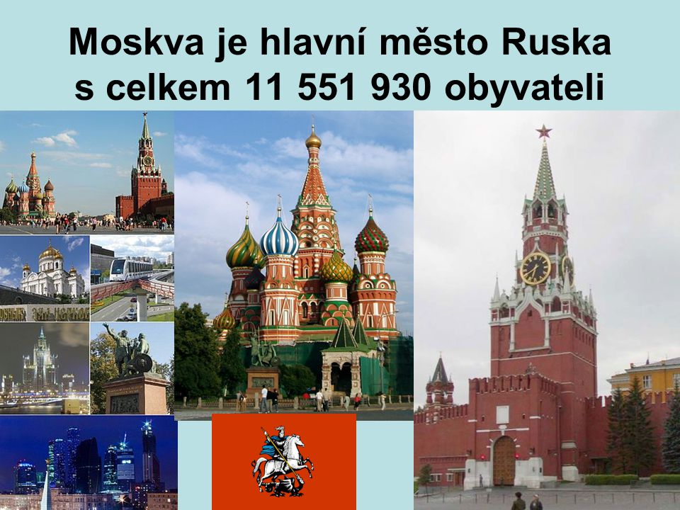 Moskva je hlavní město Ruska s celkem 11 551 930 obyvateli