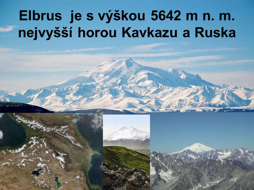 Elbrus je s výškou 5642 m n. m. nejvyšší horou Kavkazu a Ruska