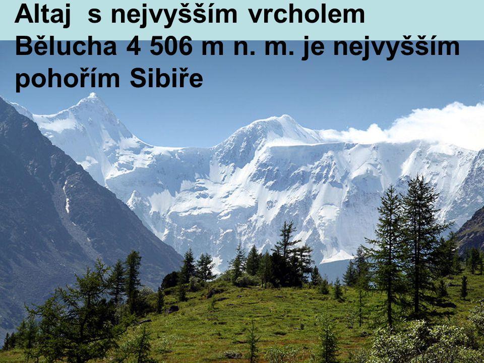 Altaj s nejvyšším vrcholem Bělucha 4 506 m n. m