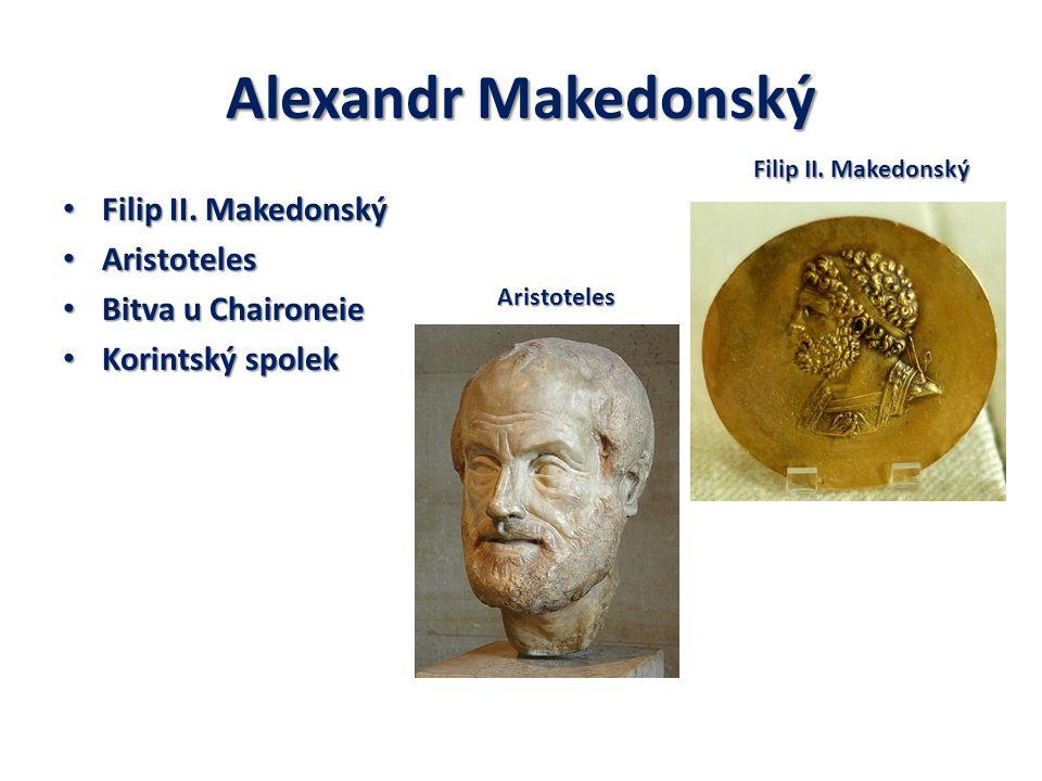 Alexandr Makedonský Filip II. Makedonský Aristoteles