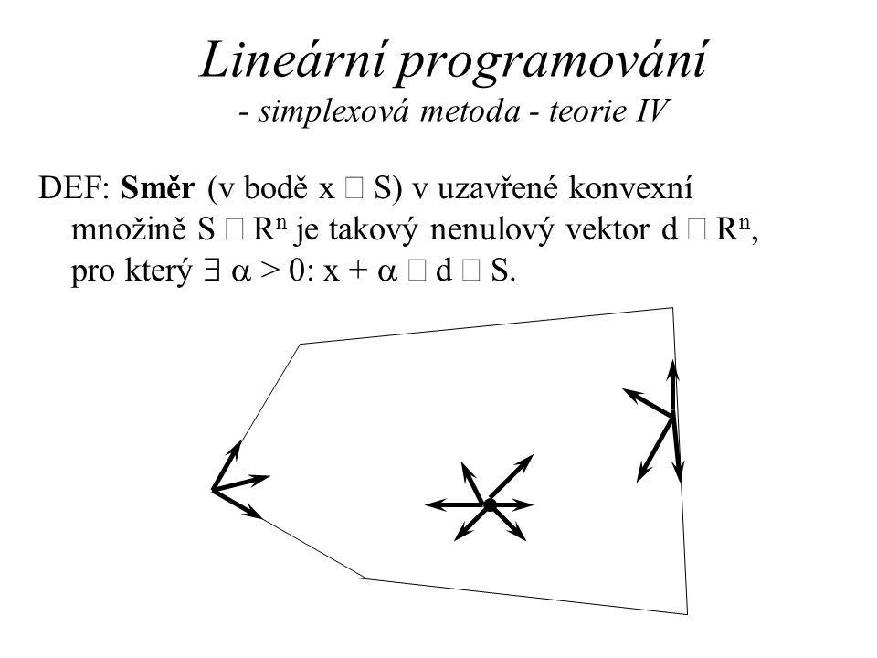Lineární programování - simplexová metoda - teorie IV