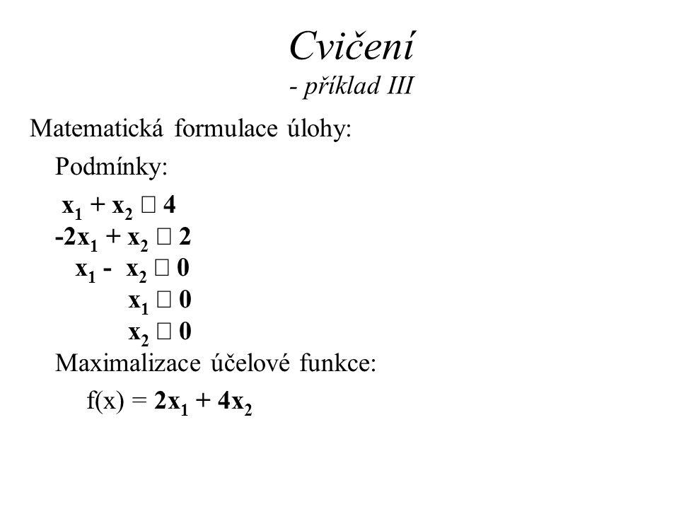 Cvičení - příklad III Matematická formulace úlohy: Podmínky: