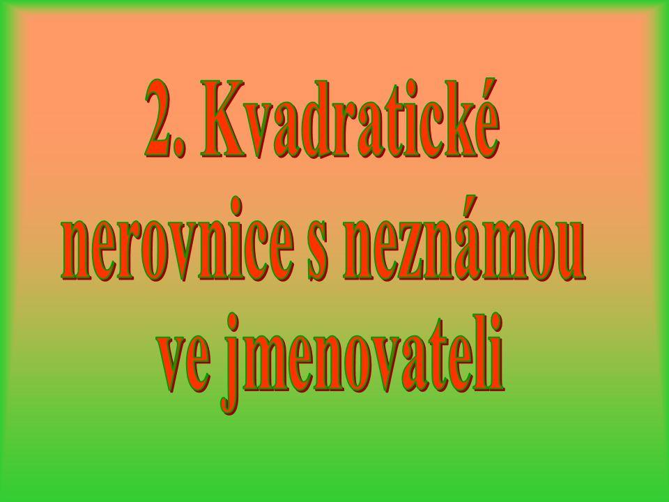 2. Kvadratické nerovnice s neznámou ve jmenovateli