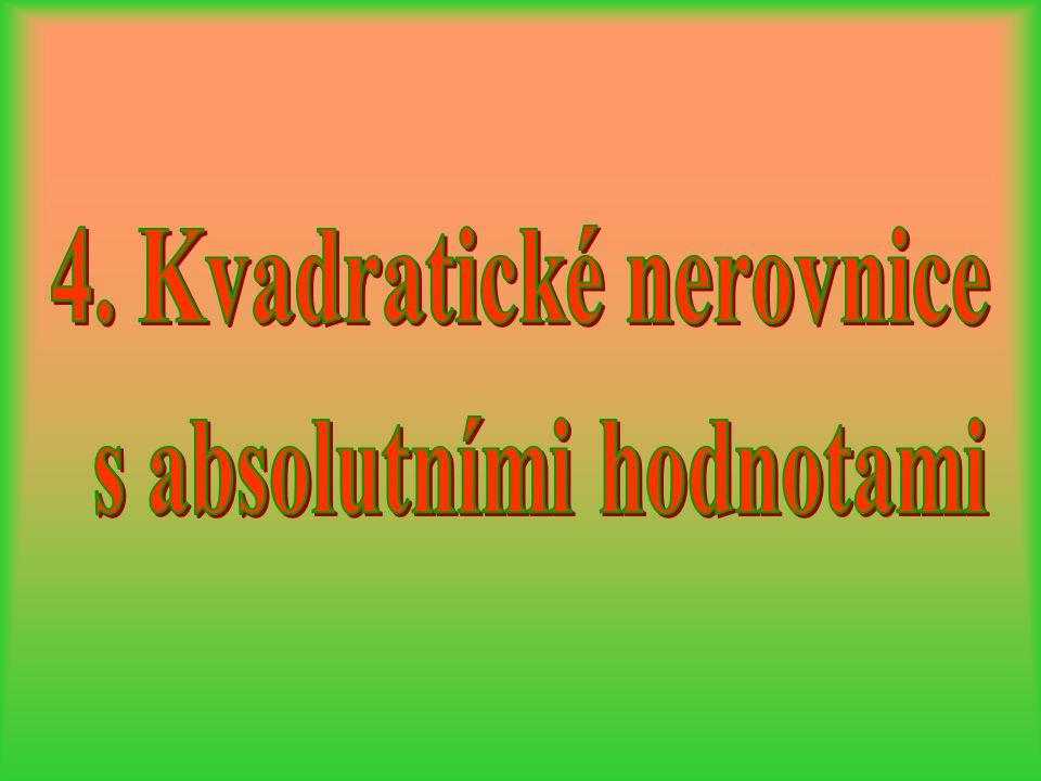 4. Kvadratické nerovnice s absolutními hodnotami