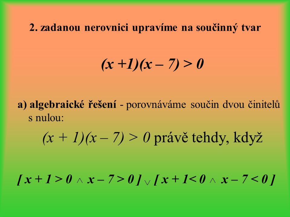 2. zadanou nerovnici upravíme na součinný tvar