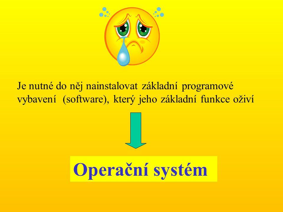 Je nutné do něj nainstalovat základní programové vybavení (software), který jeho základní funkce oživí