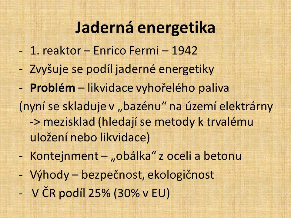 Jaderná energetika 1. reaktor – Enrico Fermi – 1942