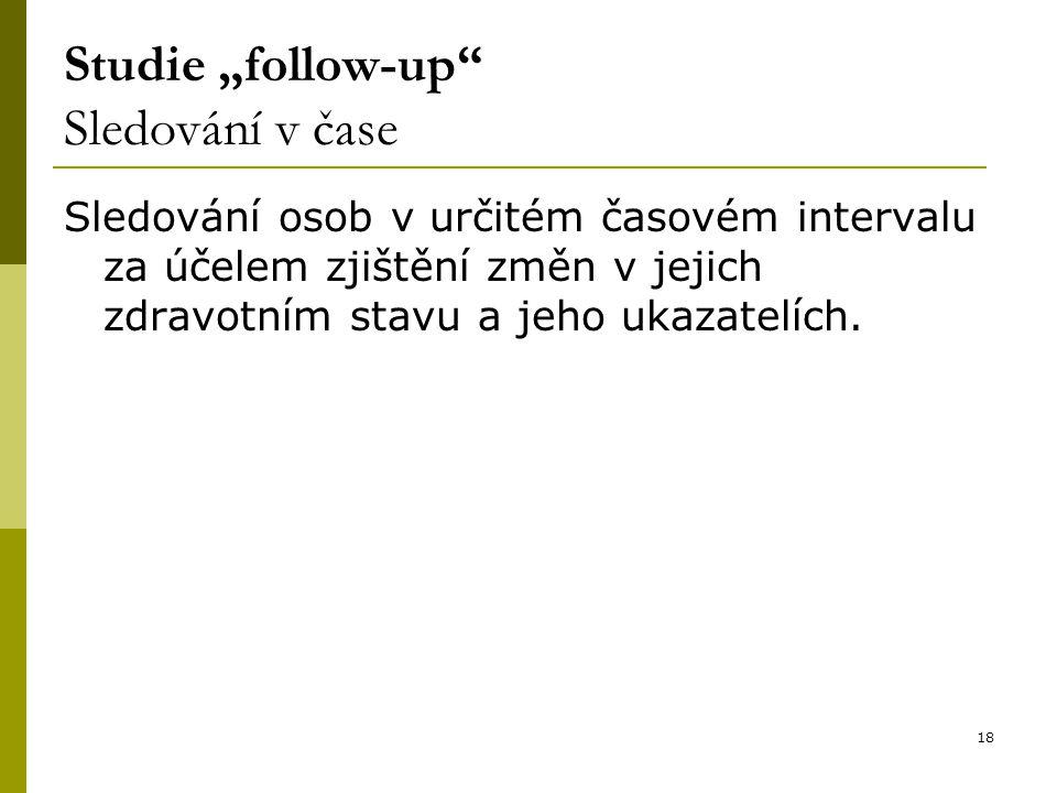 """Studie """"follow-up Sledování v čase"""