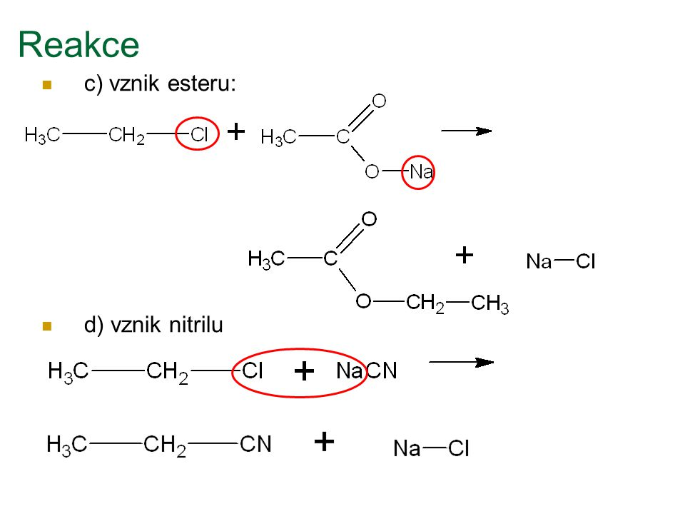 Reakce c) vznik esteru: d) vznik nitrilu