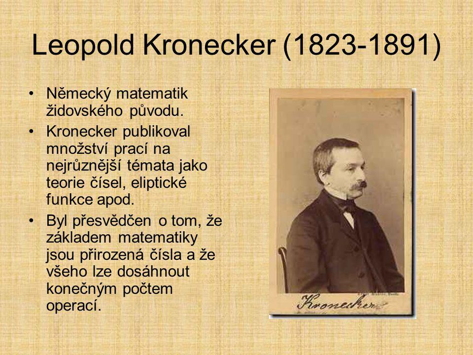 Leopold Kronecker (1823-1891) Německý matematik židovského původu.