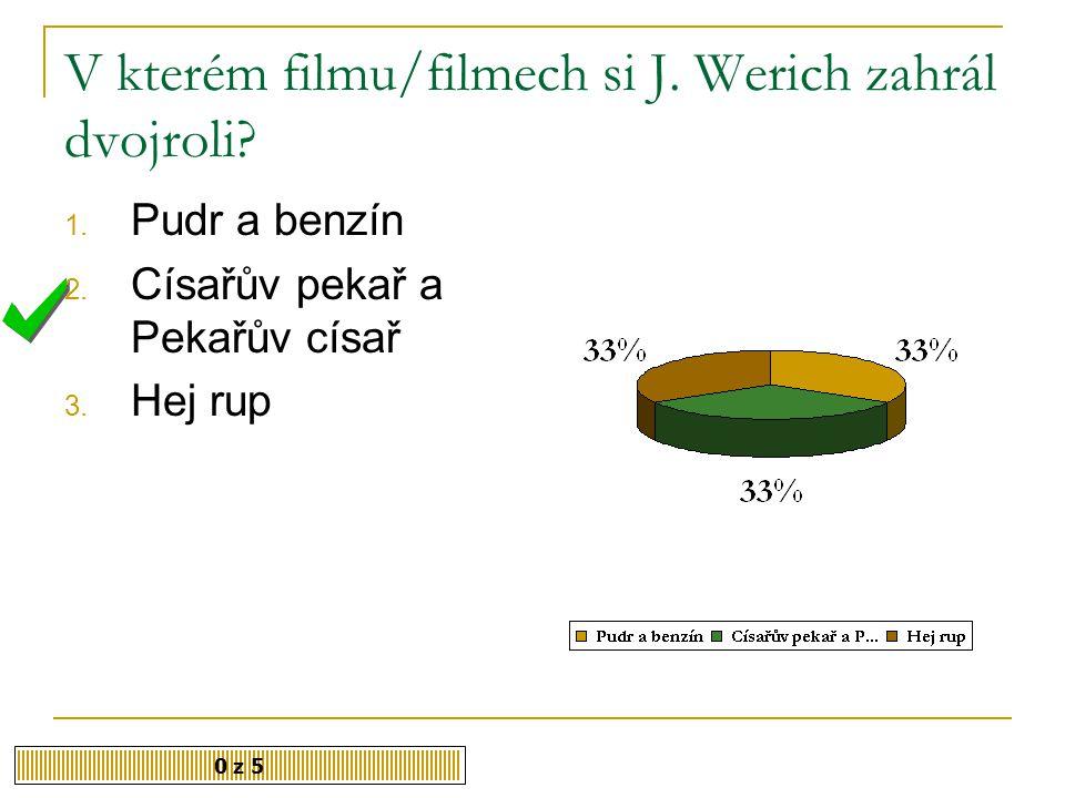 V kterém filmu/filmech si J. Werich zahrál dvojroli