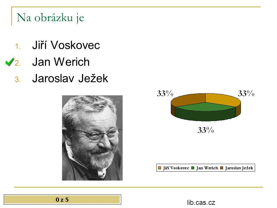 Na obrázku je Jiří Voskovec Jan Werich Jaroslav Ježek 0 z 5 lib.cas.cz