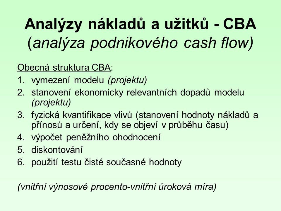 Analýzy nákladů a užitků - CBA (analýza podnikového cash flow)