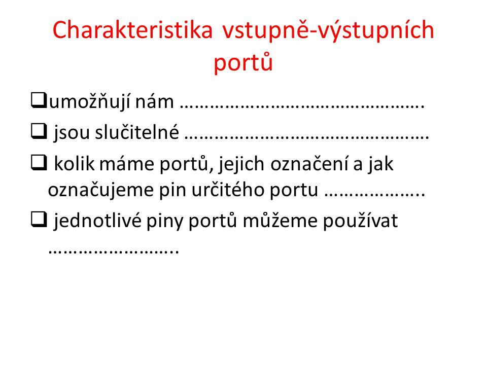 Charakteristika vstupně-výstupních portů