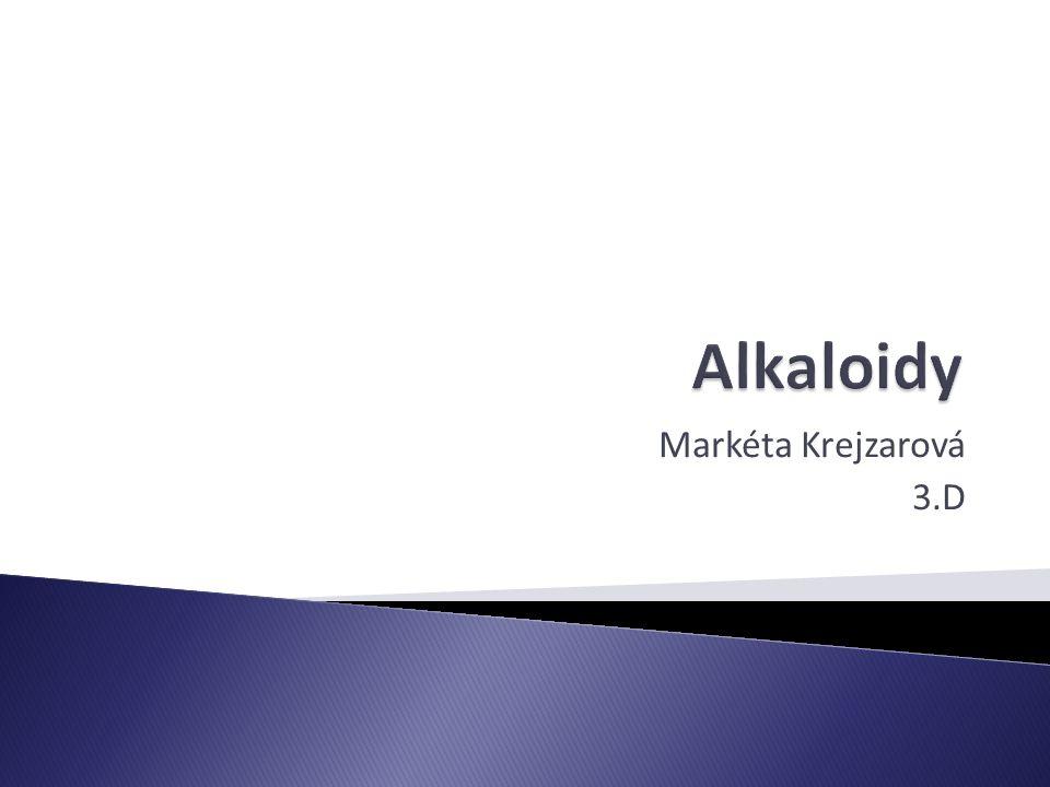 Alkaloidy Markéta Krejzarová 3.D