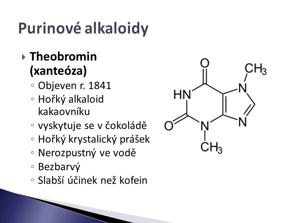 Purinové alkaloidy Theobromin (xanteóza) Objeven r. 1841